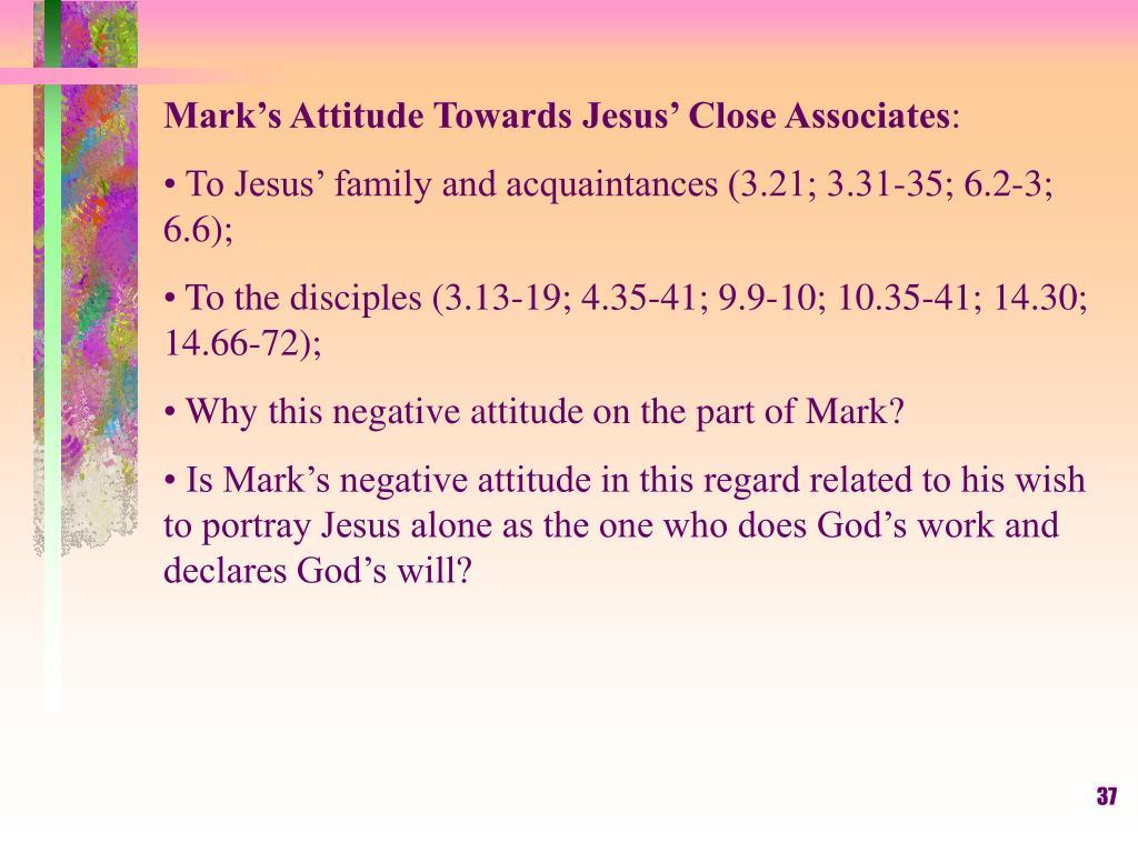 Mark's Attitude Towards Jesus' Close Associates