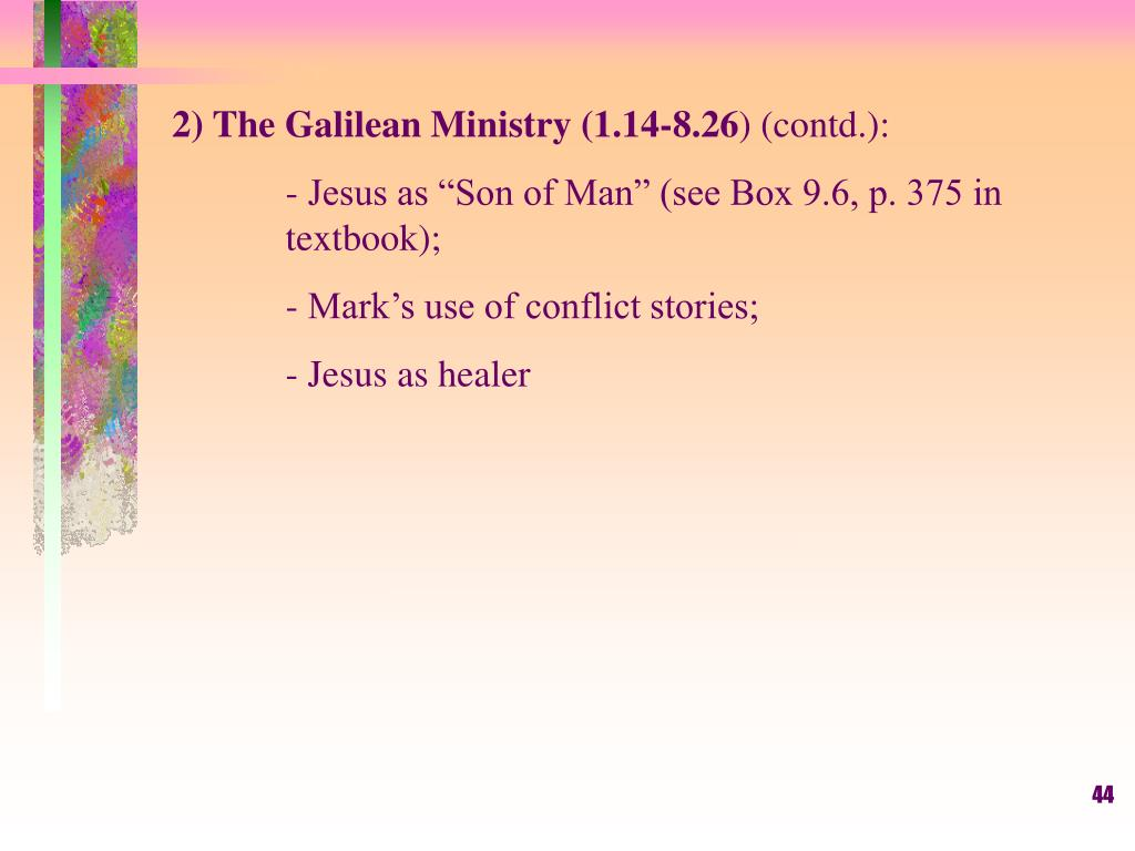 2) The Galilean Ministry (1.14-8.26