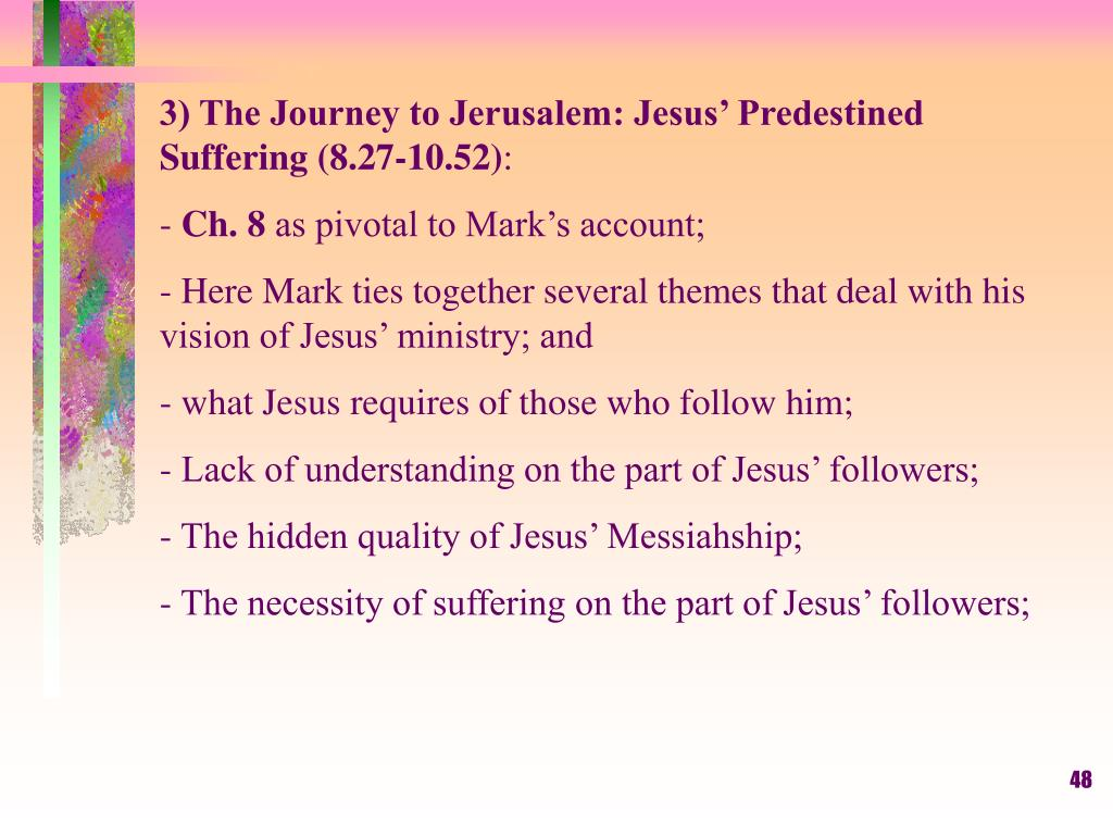 3) The Journey to Jerusalem: Jesus' Predestined Suffering (8.27-10.52)