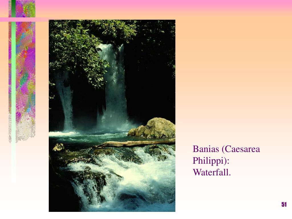 Banias (Caesarea Philippi): Waterfall.