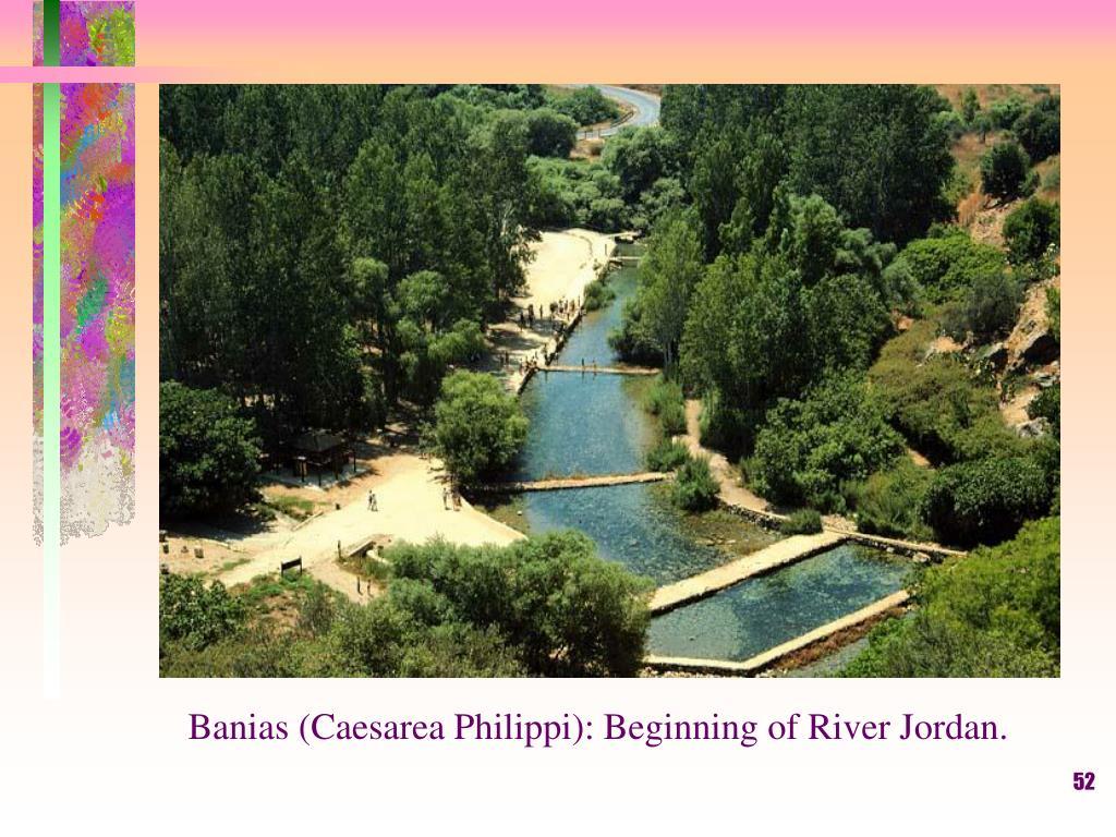 Banias (Caesarea Philippi): Beginning of River Jordan.