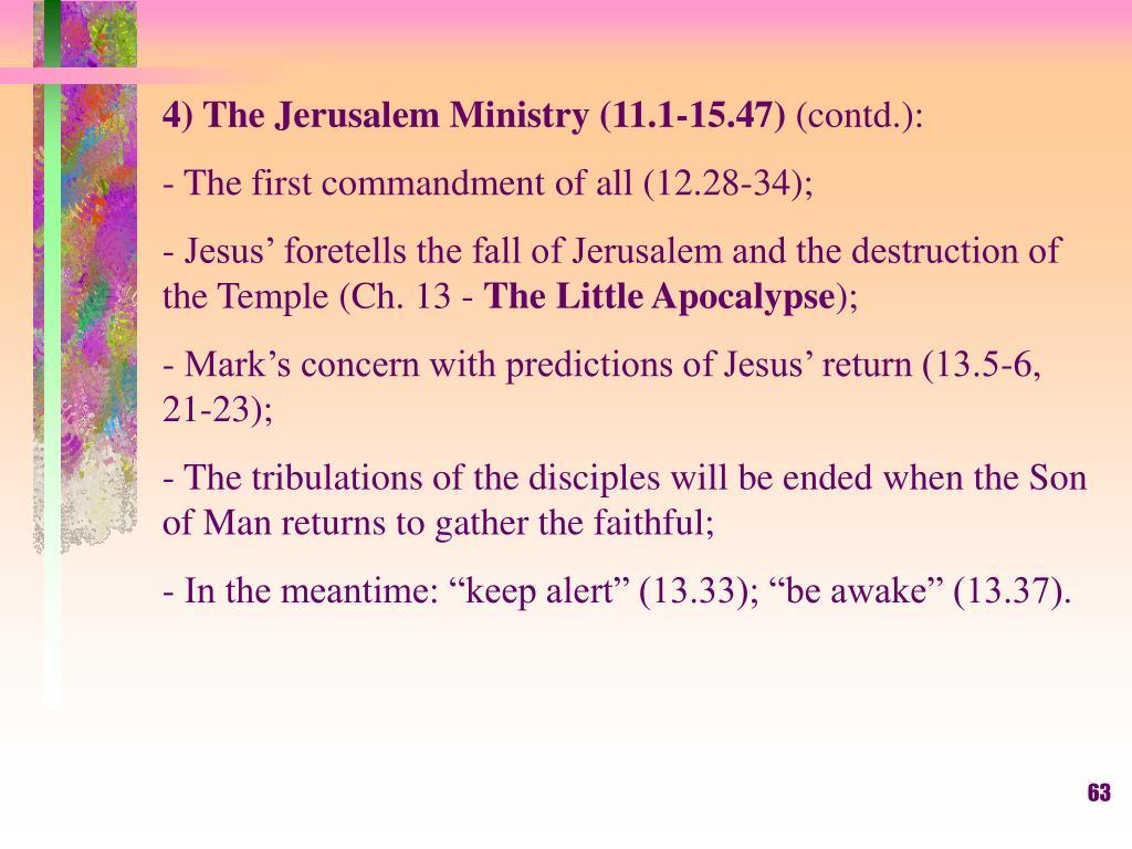4) The Jerusalem Ministry (11.1-15.47)