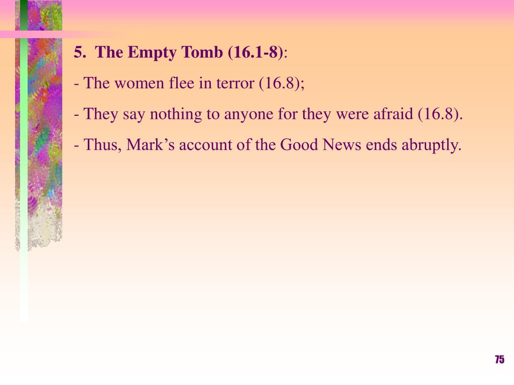 5.  The Empty Tomb (16.1-8)