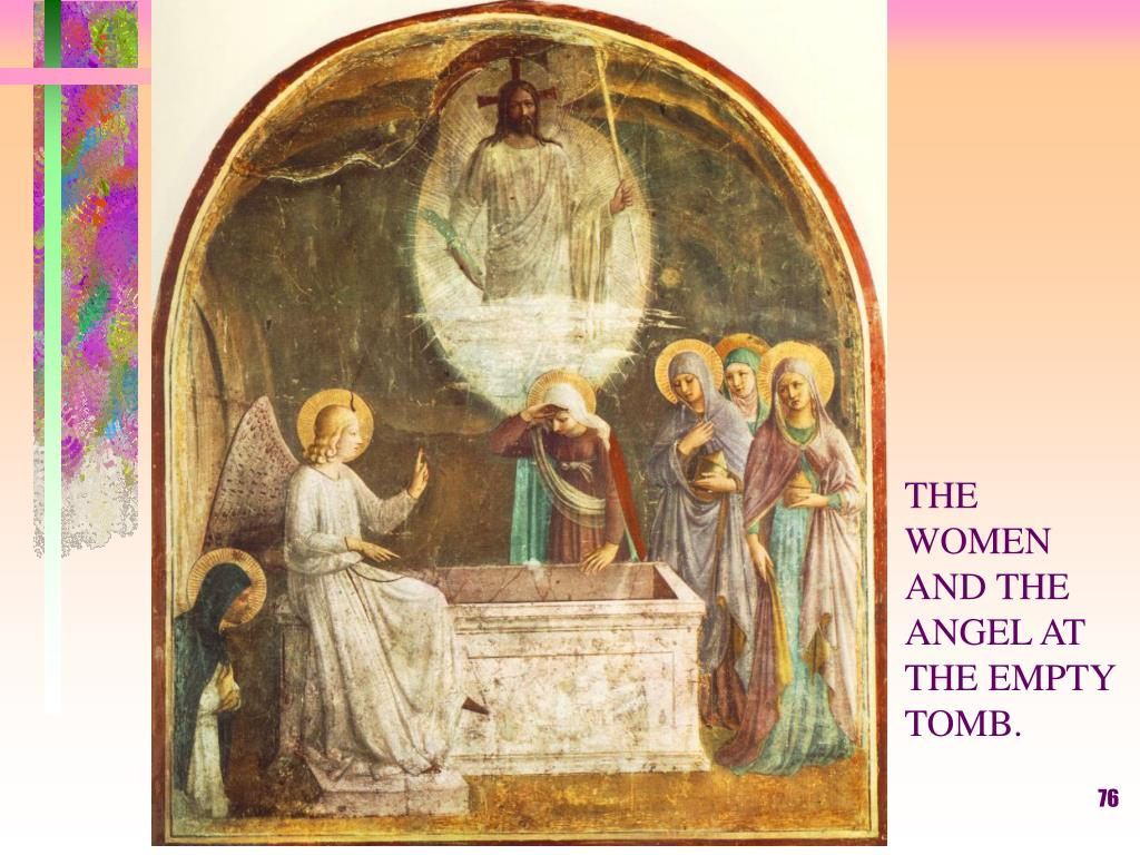 THE WOMEN AND THE ANGEL AT THE EMPTY TOMB.