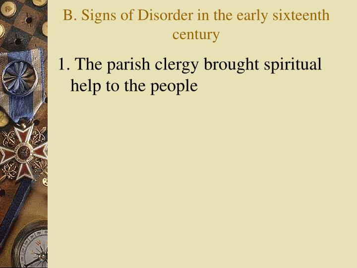 B signs of disorder in the early sixteenth century l.jpg