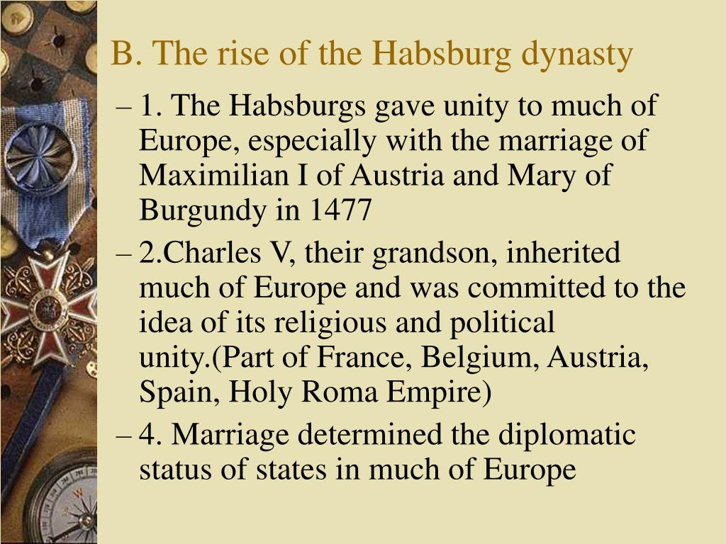 B. The rise of the Habsburg dynasty