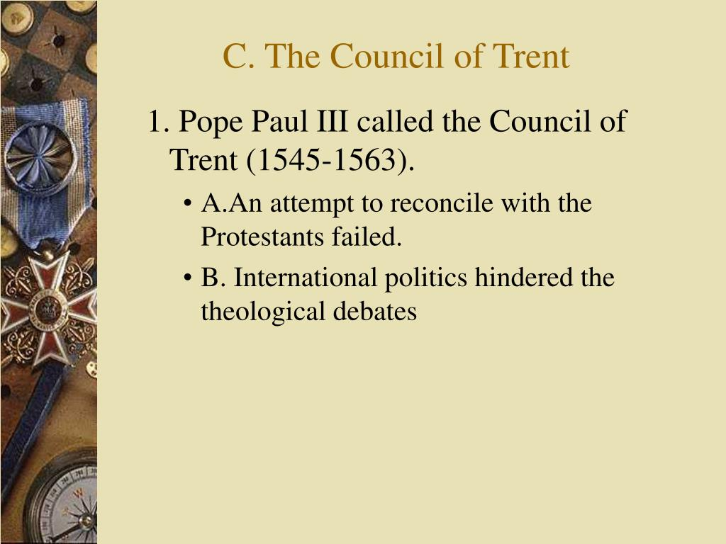 C. The Council of Trent