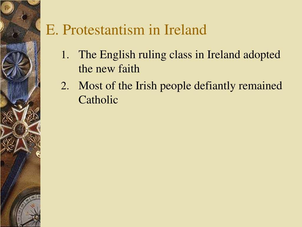E. Protestantism in Ireland