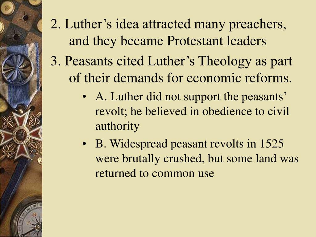 2. Luther's idea attracted many preachers, and they became Protestant leaders