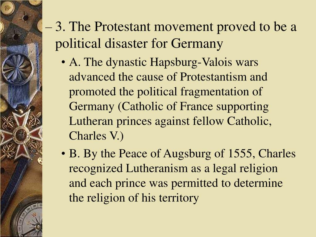 3. The Protestant movement proved to be a political disaster for Germany