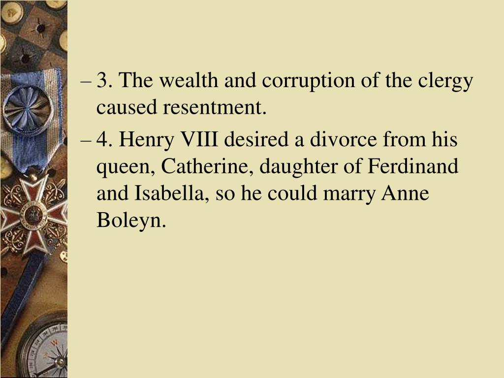 3. The wealth and corruption of the clergy caused resentment.