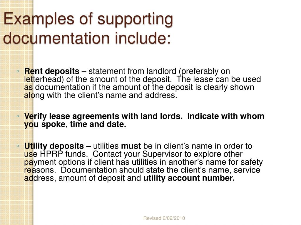 Examples of supporting documentation include: