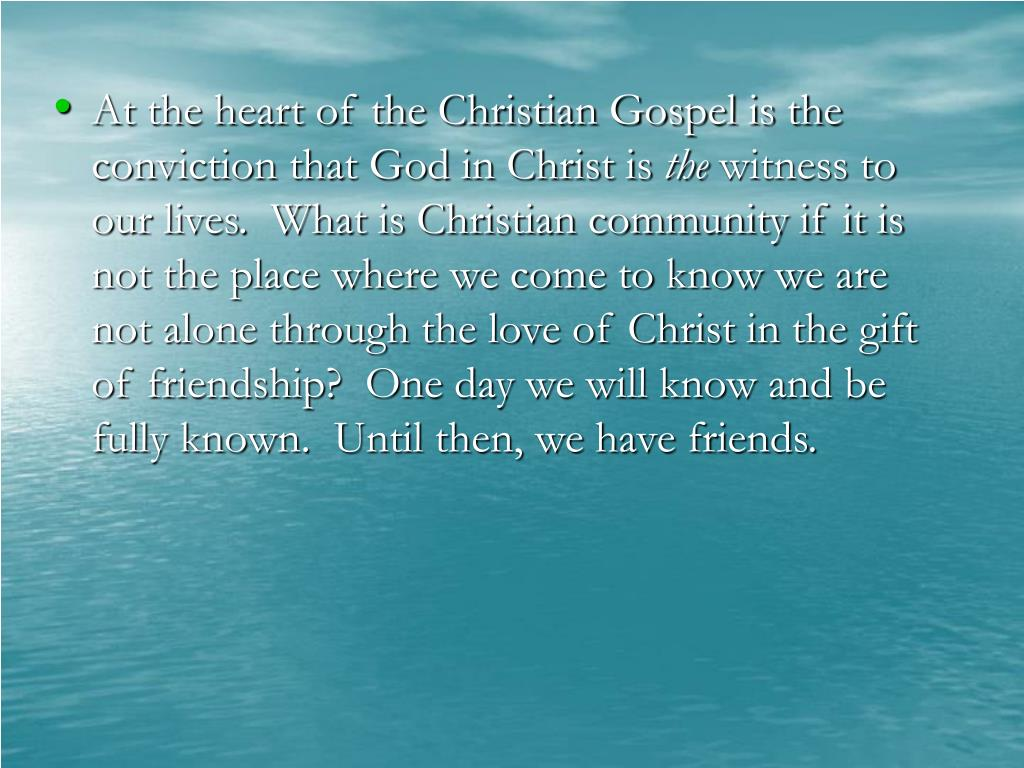 At the heart of the Christian Gospel is the conviction that God in Christ is
