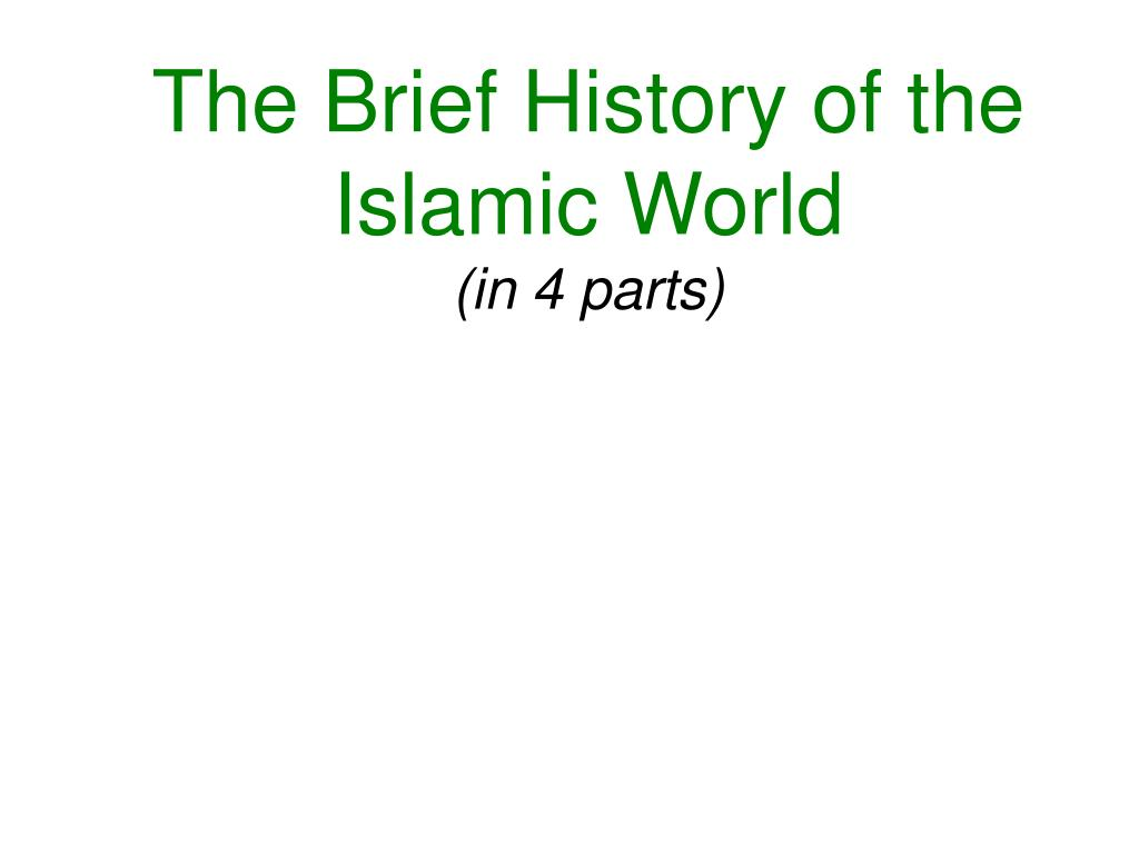 The Brief History of the Islamic World