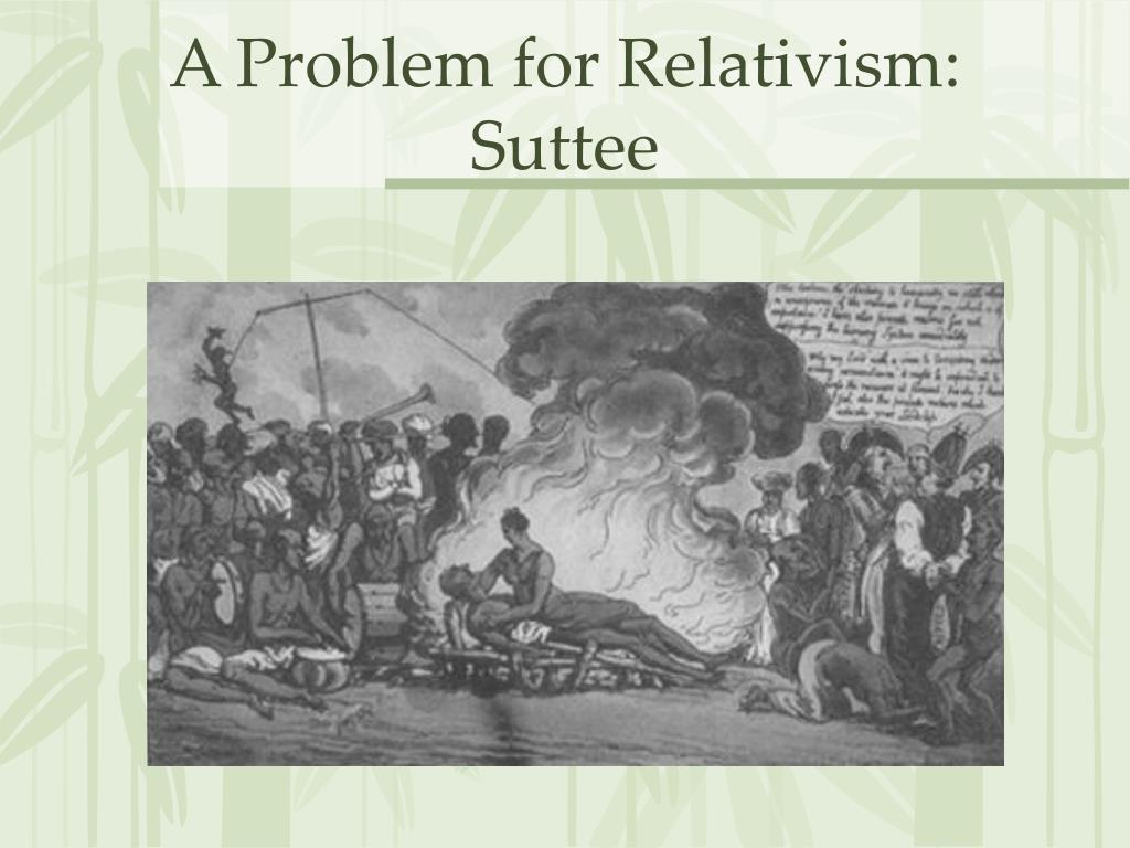 A Problem for Relativism: Suttee