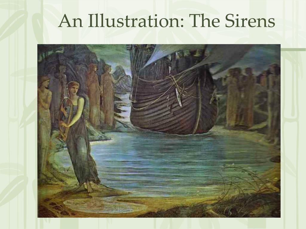 An Illustration: The Sirens