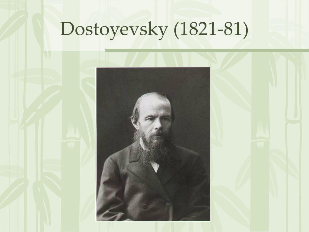 Dostoyevsky (1821-81)