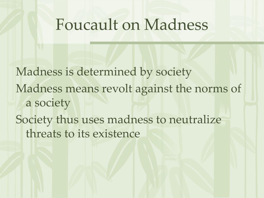 Foucault on Madness