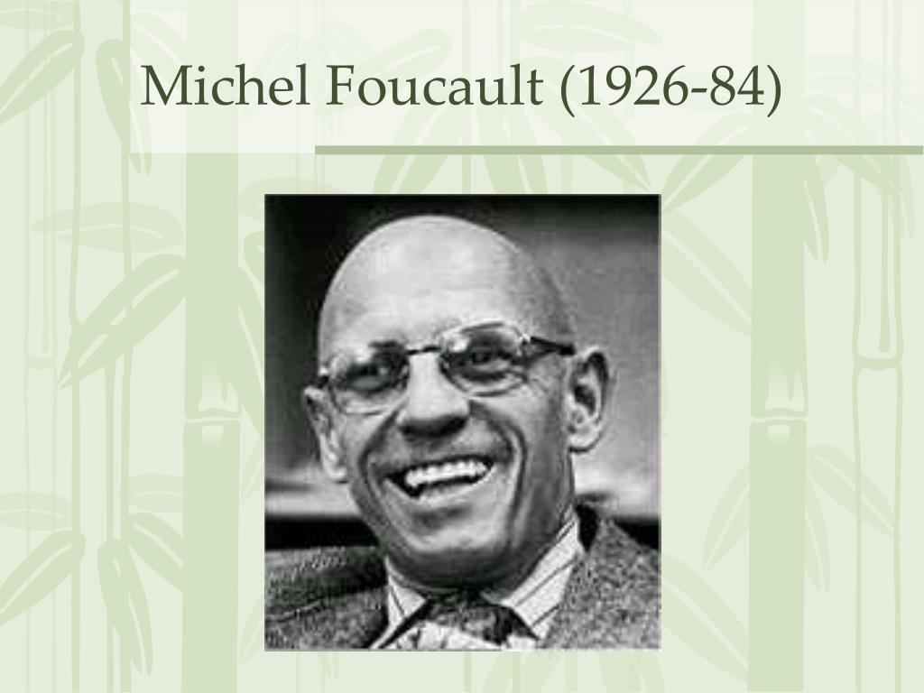 Michel Foucault (1926-84)