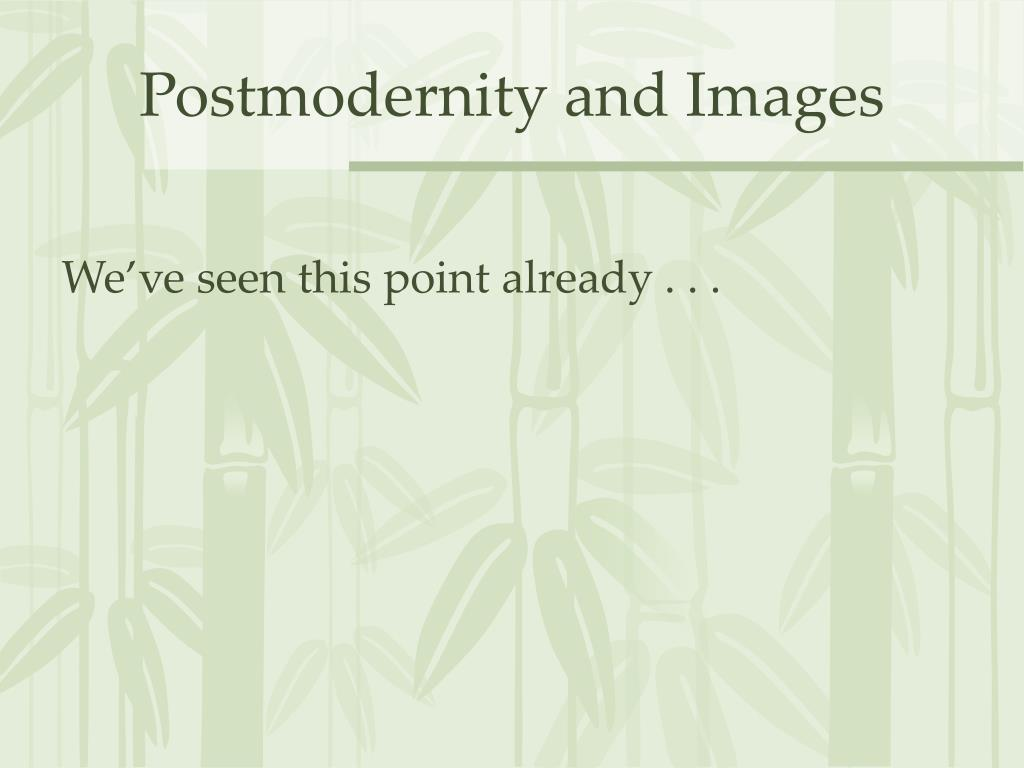 Postmodernity and Images