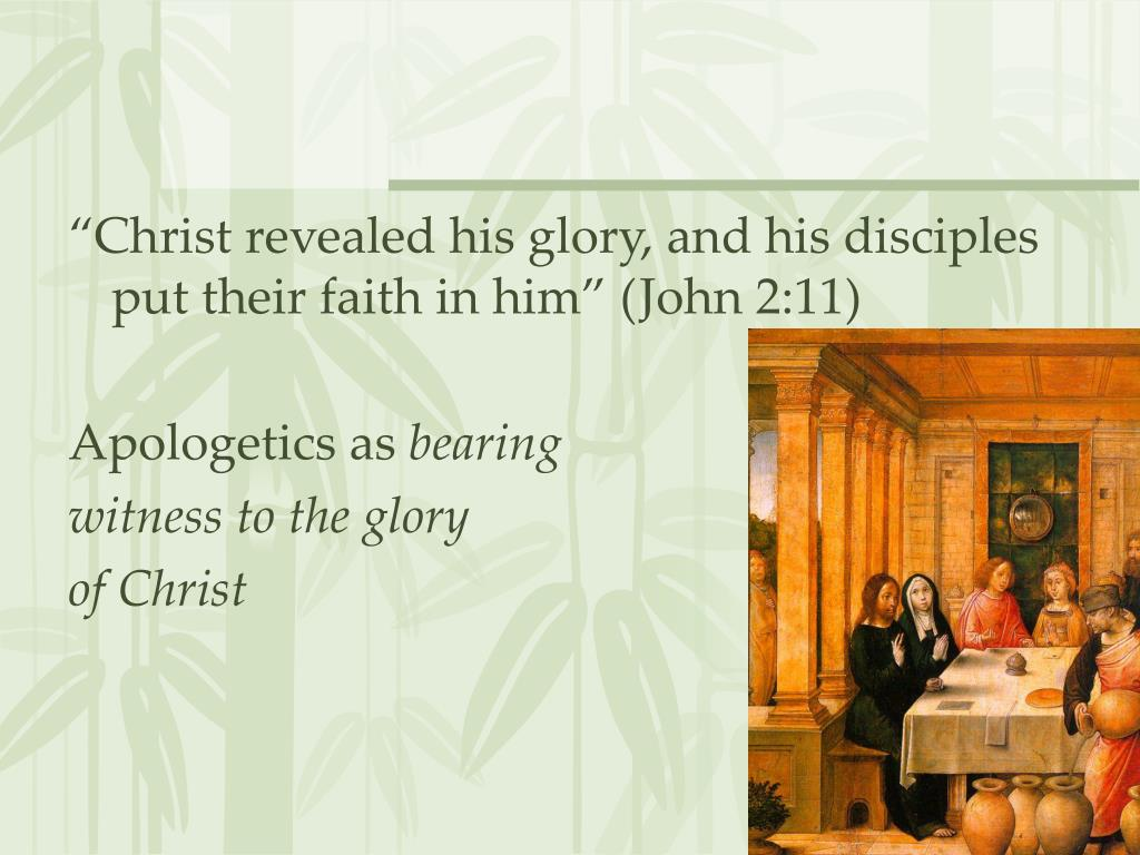 """""""Christ revealed his glory, and his disciples put their faith in him"""" (John 2:11)"""