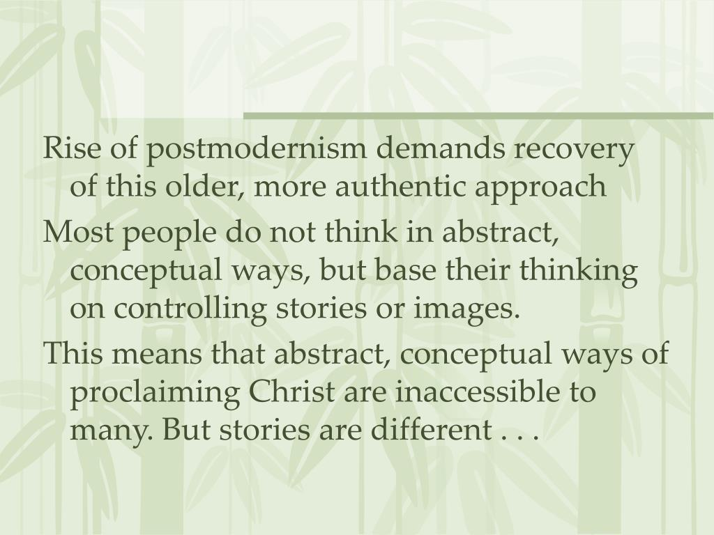 Rise of postmodernism demands recovery of this older, more authentic approach