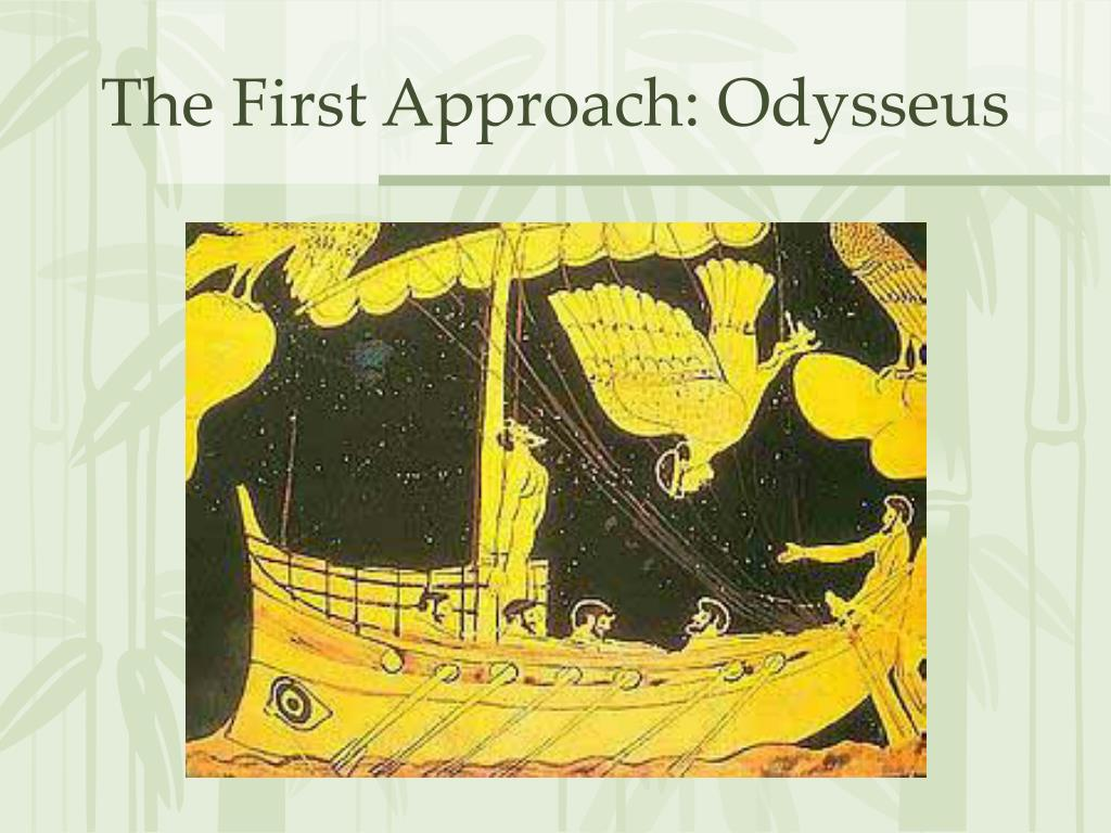 The First Approach: Odysseus