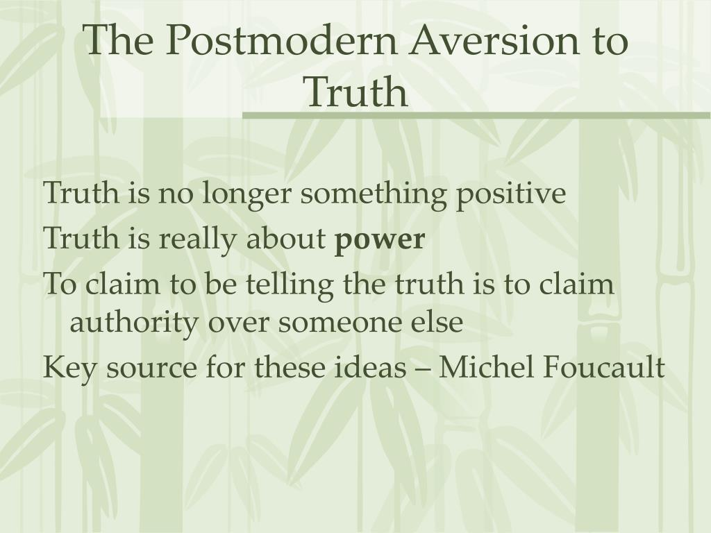 The Postmodern Aversion to Truth