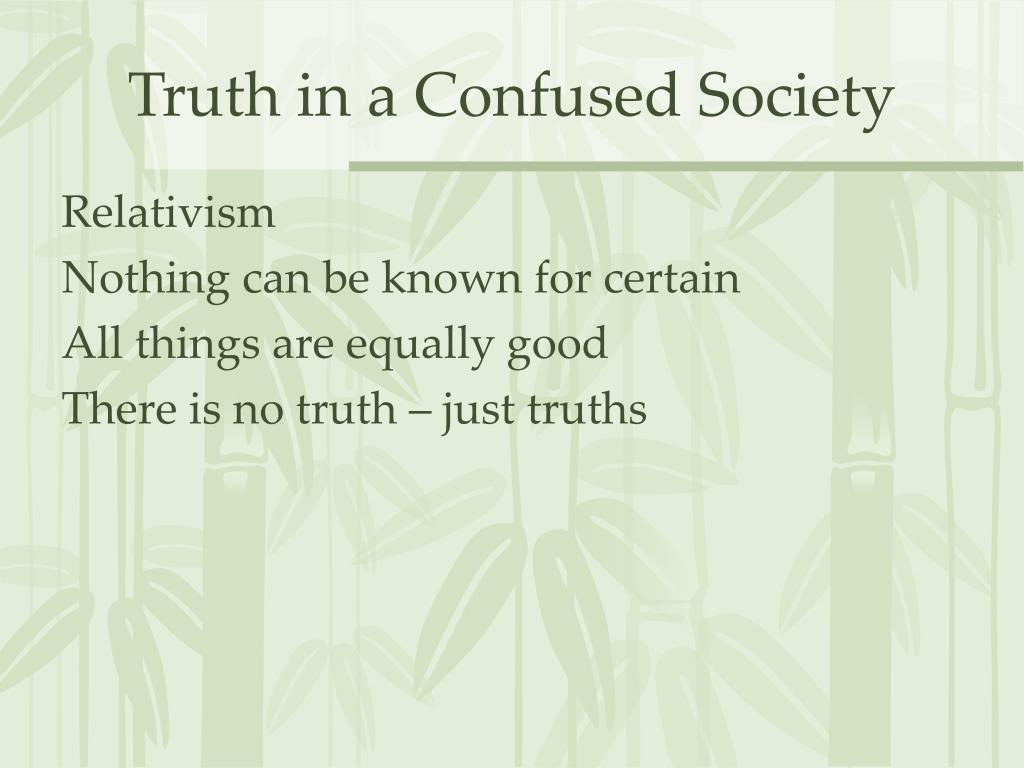 Truth in a Confused Society