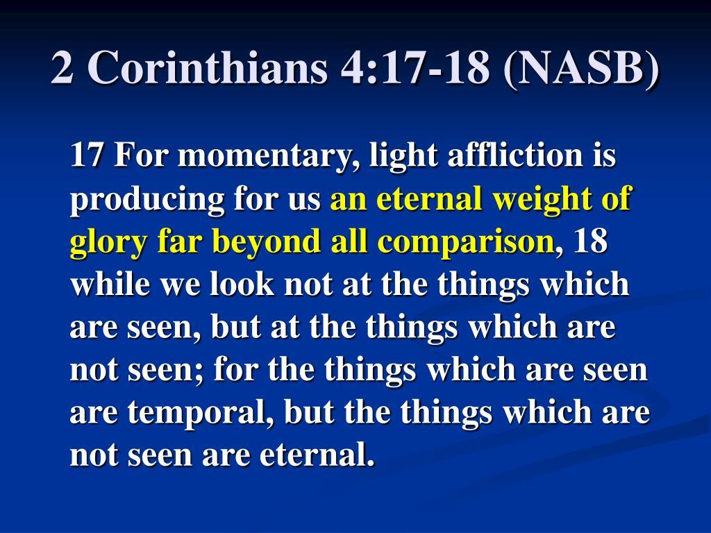 2 Corinthians 4:17-18 (NASB)