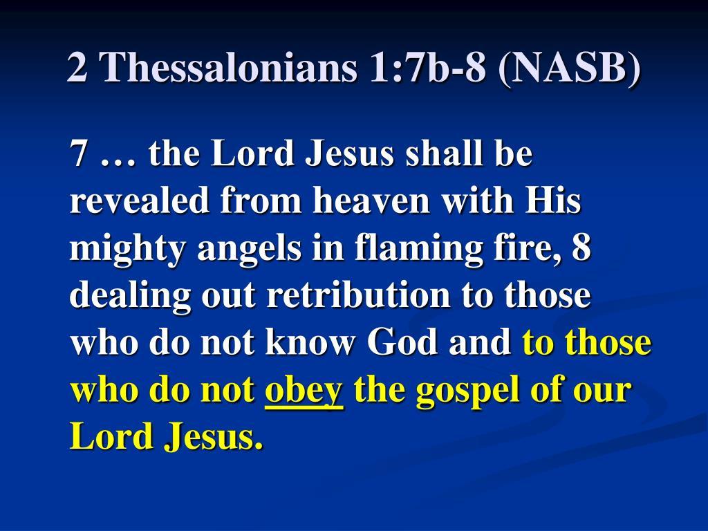 2 Thessalonians 1:7b-8 (NASB)