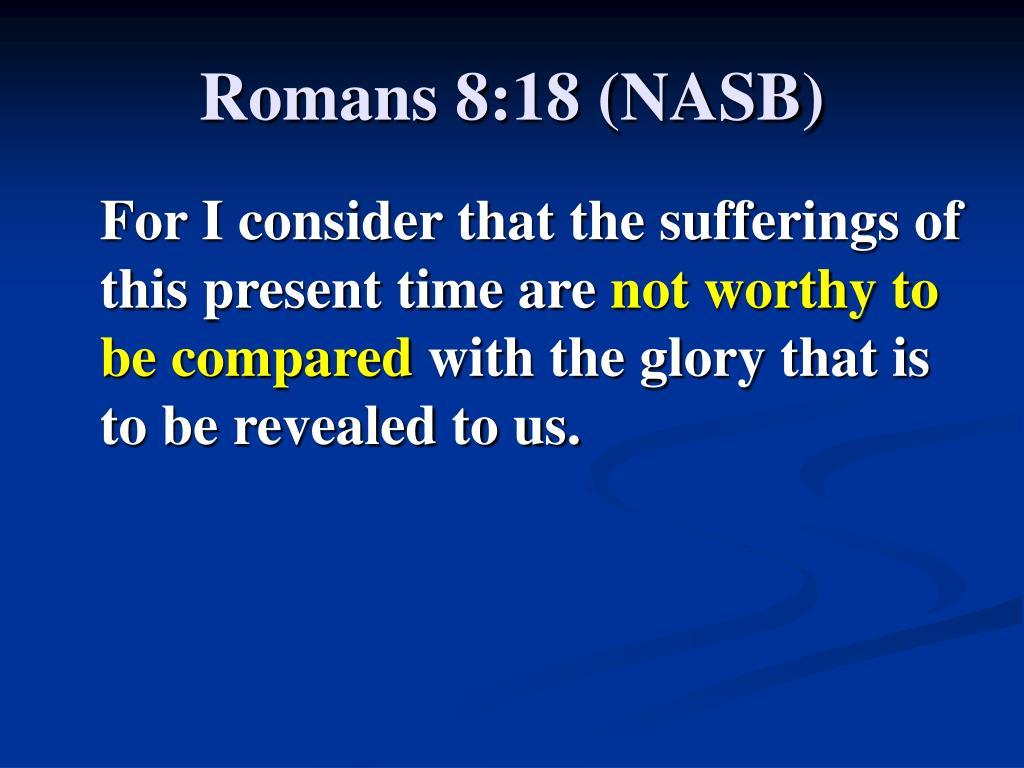Romans 8:18 (NASB)