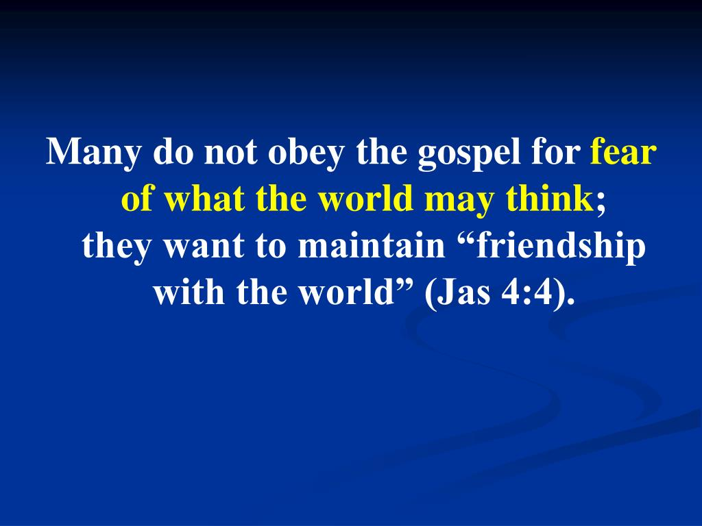 Many do not obey the gospel for