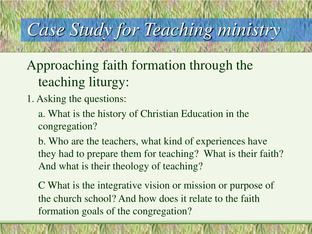 Case Study for Teaching ministry