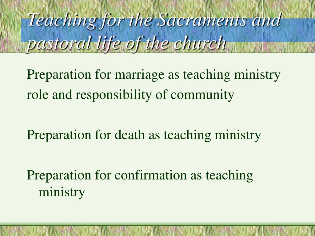 Teaching for the Sacraments and pastoral life of the church