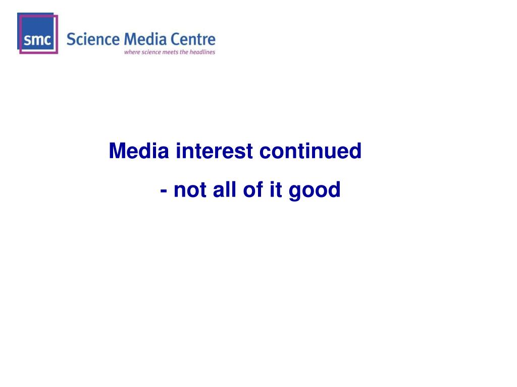Media interest continued