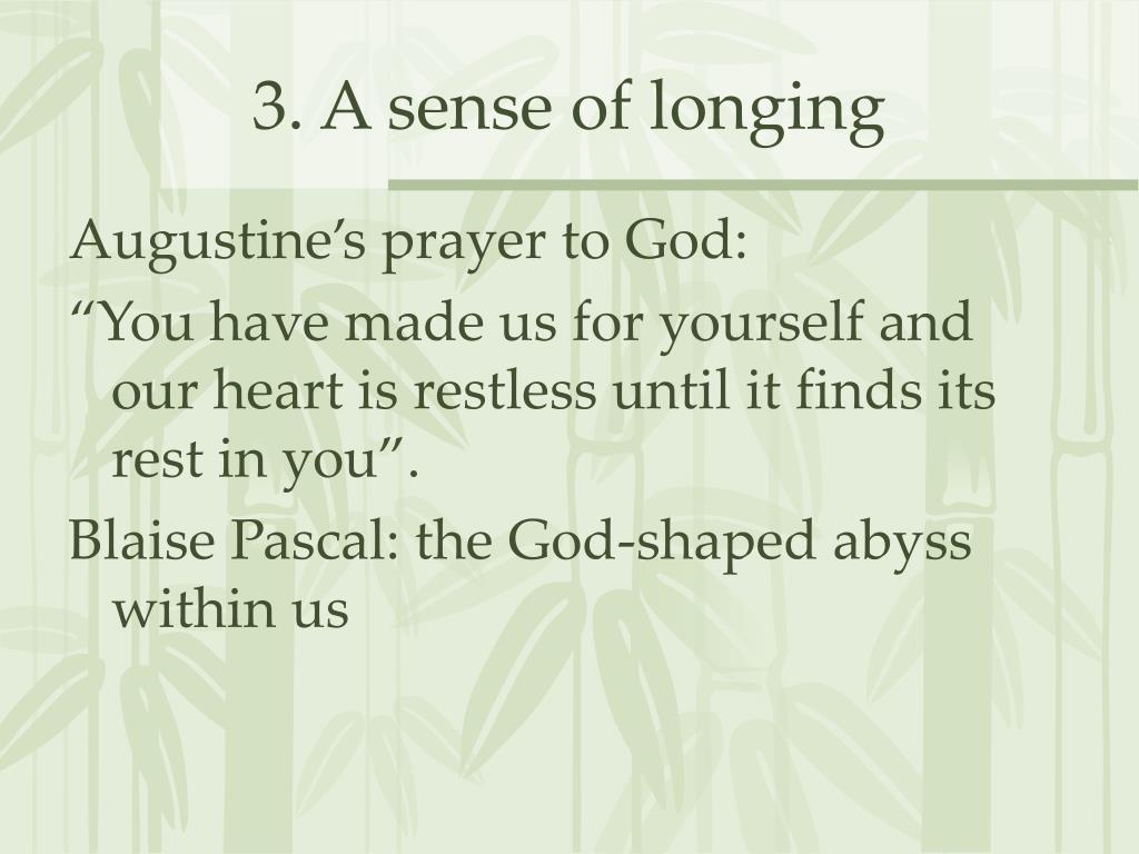 3. A sense of longing