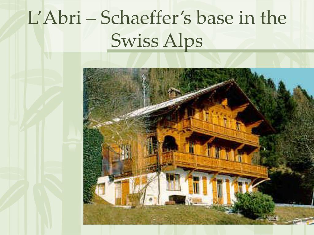 L'Abri – Schaeffer's base in the Swiss Alps