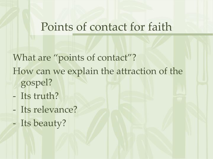 Points of contact for faith