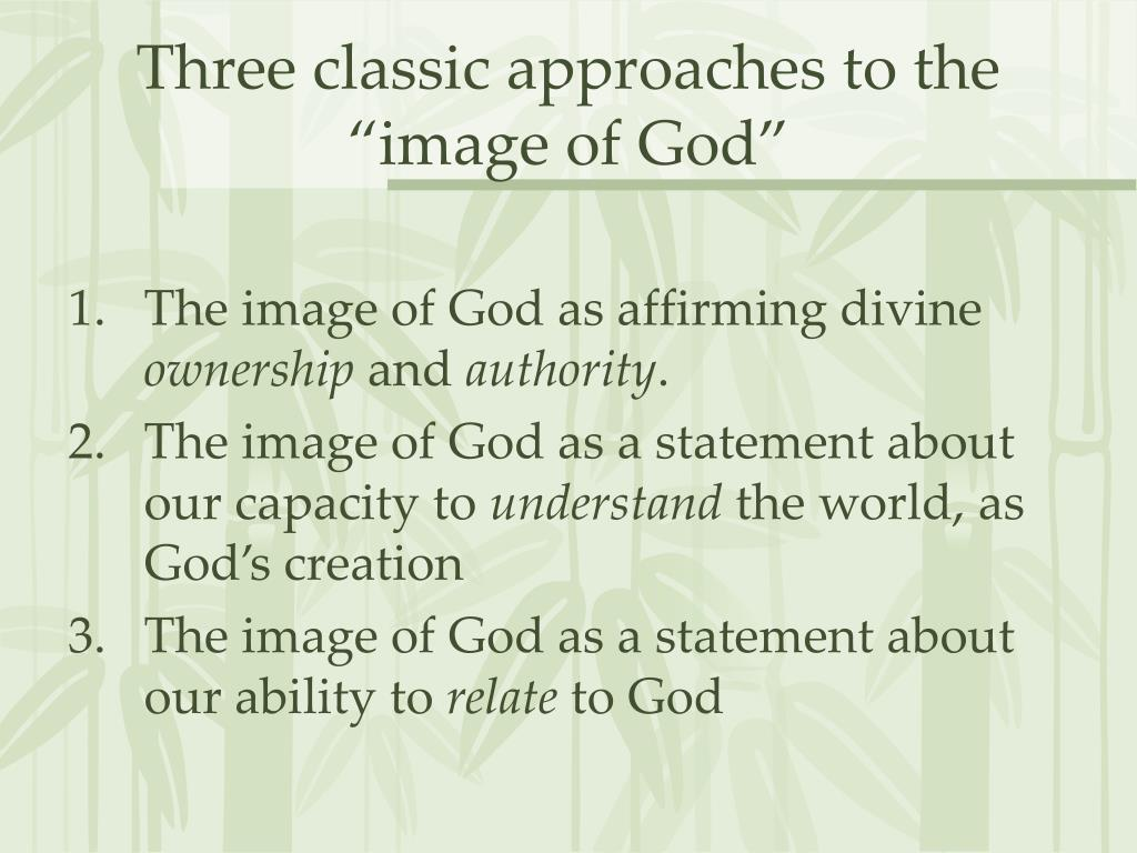 "Three classic approaches to the ""image of God"""