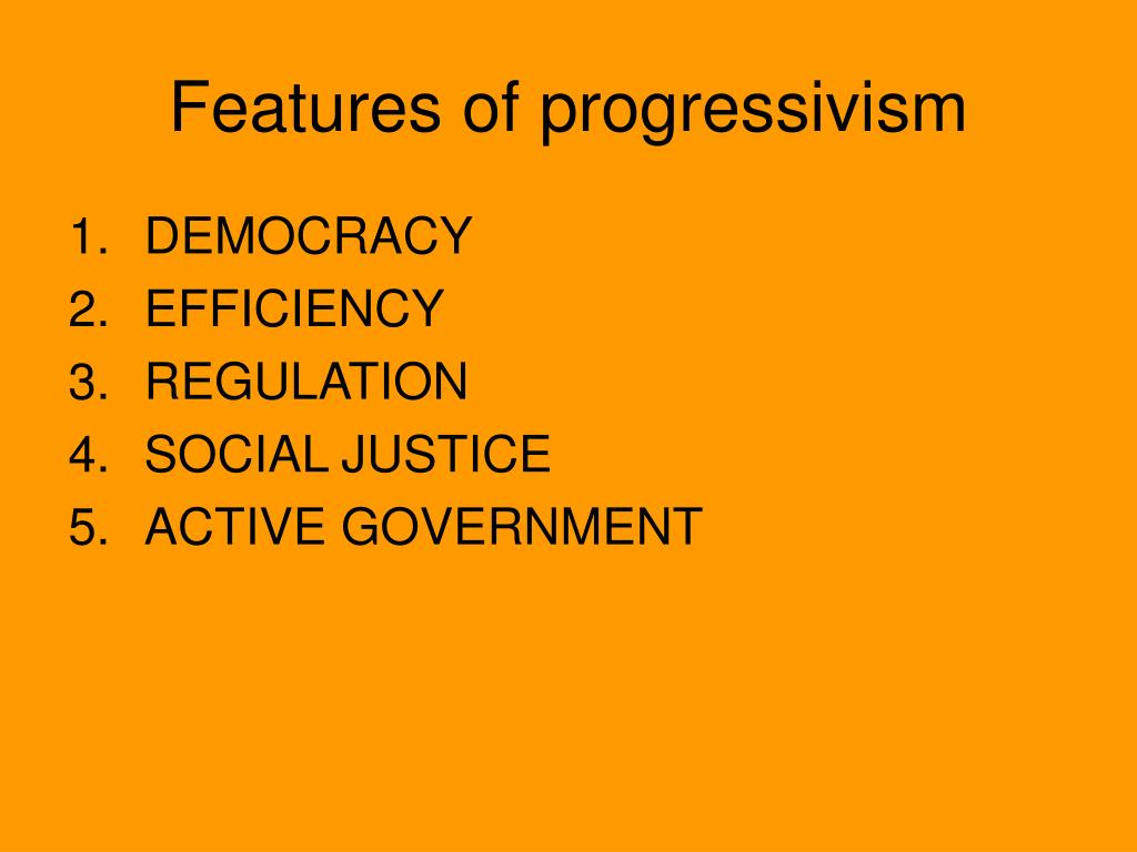 Features of progressivism