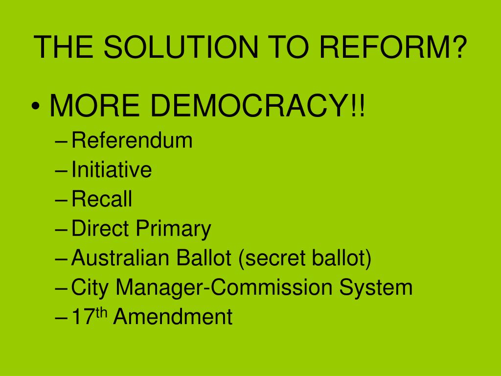THE SOLUTION TO REFORM?