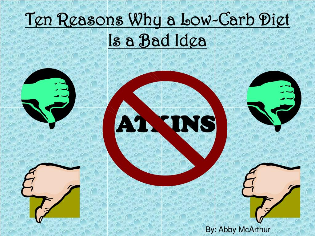 ten reasons why a low carb diet is a bad idea