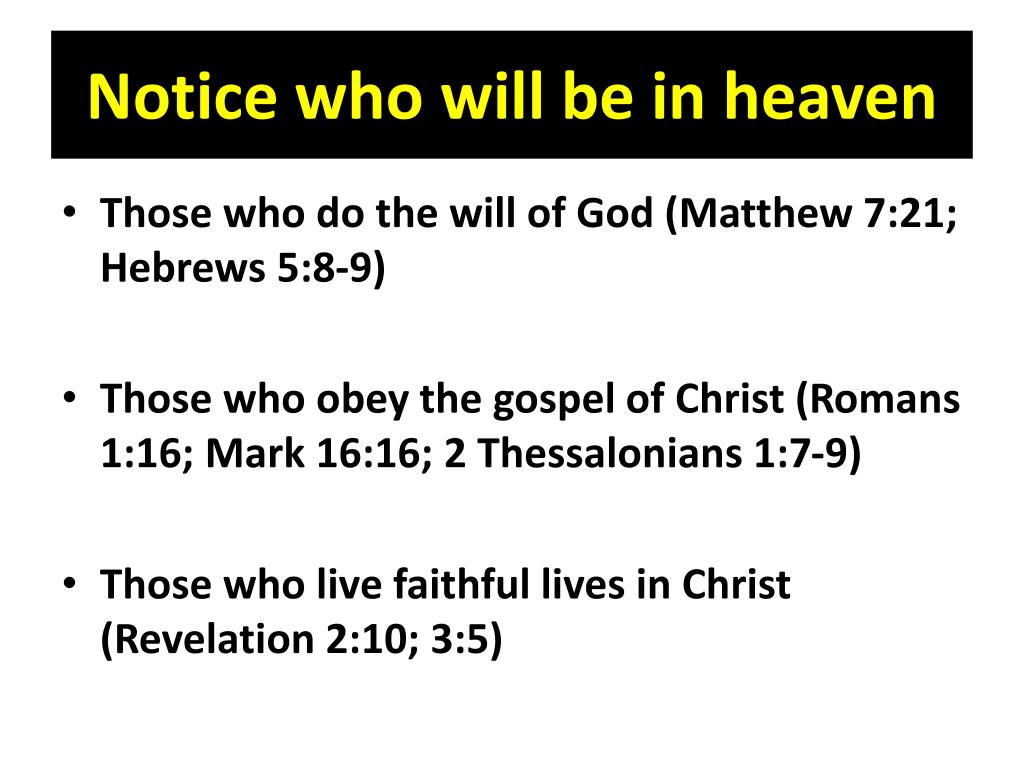 Notice who will be in heaven