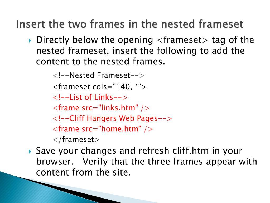 Insert the two frames in the nested frameset