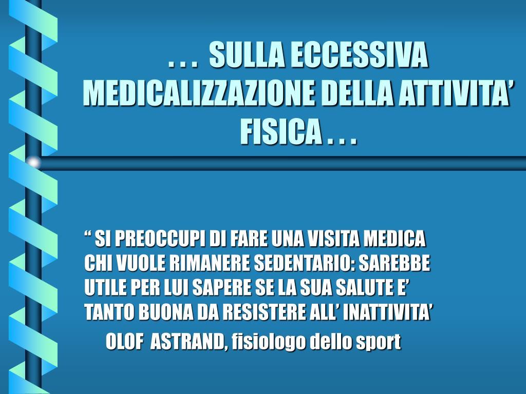 . . .  SULLA ECCESSIVA MEDICALIZZAZIONE DELLA ATTIVITA' FISICA . . .