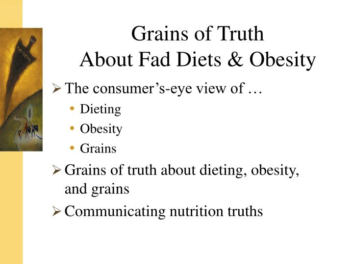 Grains of truth about fad diets obesity2