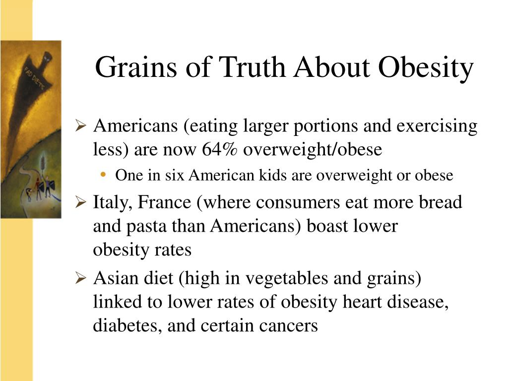 Grains of Truth About Obesity