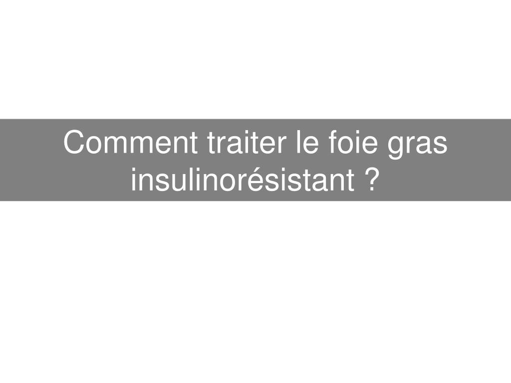 Ppt traitement du foie gras non alcoolique powerpoint presentation id 677555 - Comment traiter le bambou ...