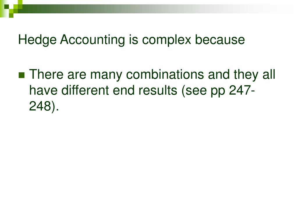 Hedge Accounting is complex because